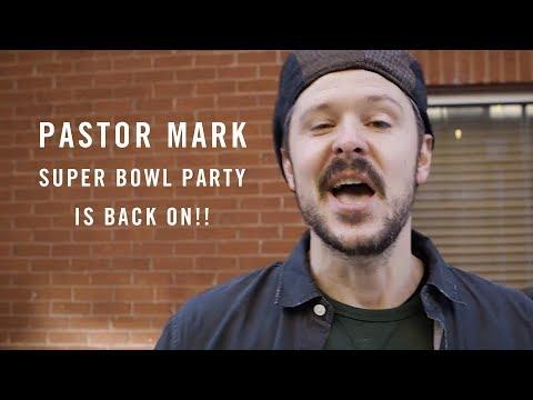 Pastor Mark Super Bowl Party is BACK ON!
