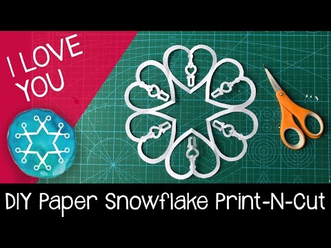 I Love You Paper Snowflake - [DIY] - Print-N-Cut Craft