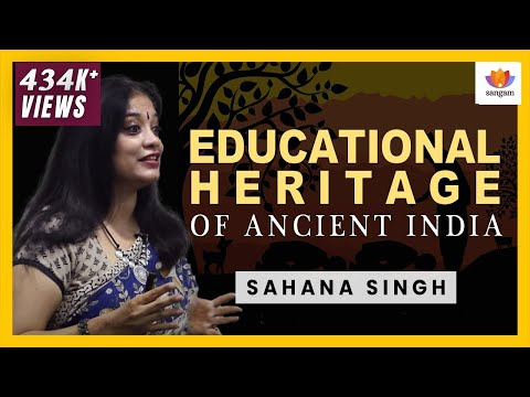 Educational Heritage of Ancient India : A Talk by Sahana Singh