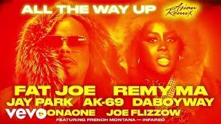 Fat Joe - All The Way Up (Asian Remix) ft. Jay Park, AK-69, DaboyWay, SonaOne, Joe Flizzow