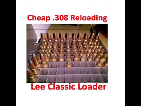 Reloading .308 Cheap -