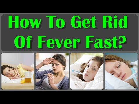 How To Get Rid Of Fever Fast And How To Cure Valley Fever Naturally Without Medication
