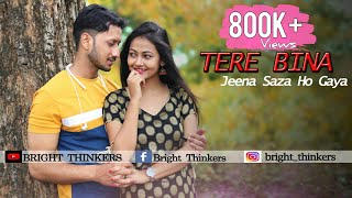 Tere Bina Jeena Saza Ho Gaya || Tej Gill || Ft. Arijit & Olivia || Bright Thinkers