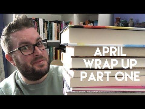 April Wrap Up | Part One | 2018