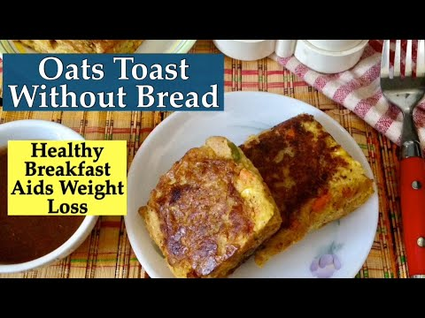 No- Bread Oats Toast Recipe | How to make Healthy Oats Toast without Bread | Quick Breakfast