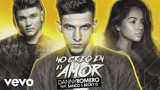 Danny Romero - No Creo en el Amor (Audio) ft. Sanco, Becky G