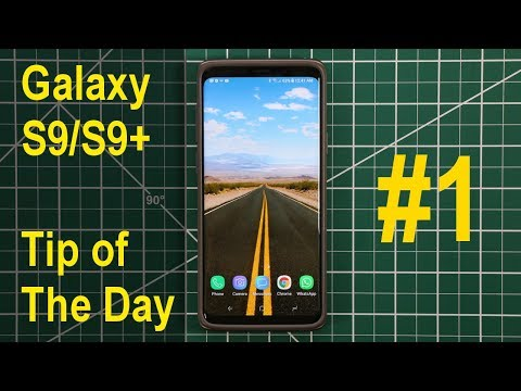 Samsung Galaxy S9/S9+ - Tip of the Day You Will Love (#1)