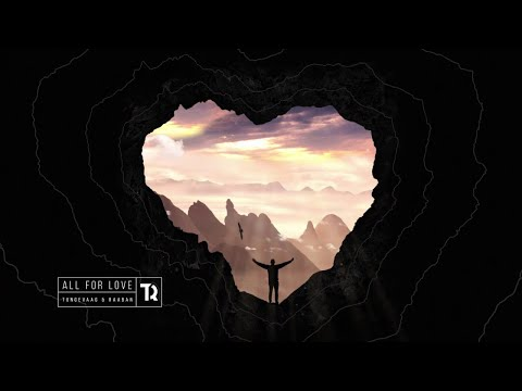 All For Love (Steerner Remix) - Tungevaag & Raaban