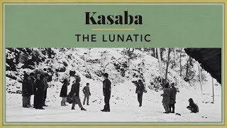 Kasaba - The Lunatic