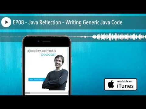EP08 – Java Reflection – Writing Generic Java Code