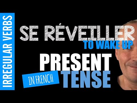 To wake up present tense in French