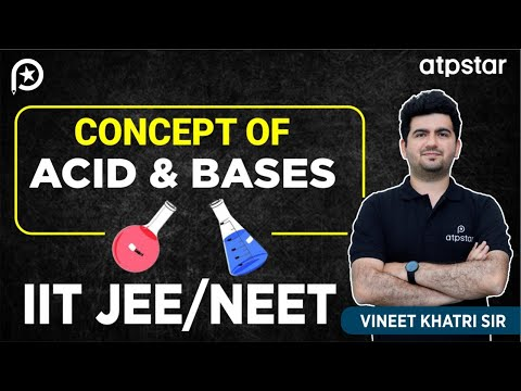 Concept of acid and bases (arrhenius,bronsted and lewis) -JEE Advanced || Mains (Hinglish)