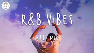 RnB Vibes 🍒 Chill out music mix w. Lyric Video