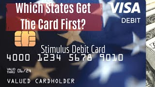 STIMULUS CHECK UPDATE What States Get Stimulus Debit Cards First?