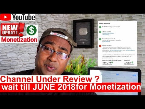 Good news in June 2018 ! New Youtube Update for Channel Under Review for Monetization