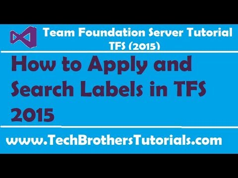 How to Apply and Search Labels in TFS 2015 - Team Foundation Server 2015 Tutorial