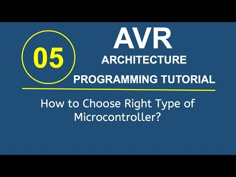 Embedded Systems Programming with AVR 5- How to Choose Right Type of Microcontroller?