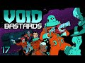 Void Bastards - Part 17: Everyone Loves Deco