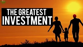 The Greatest Investment Ever!