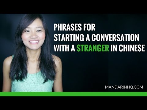 Phrases For Starting A Conversation With A Stranger In Chinese