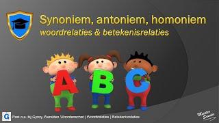 Synoniem, antoniem, homoniem: woordrelaties en betekenisrelaties