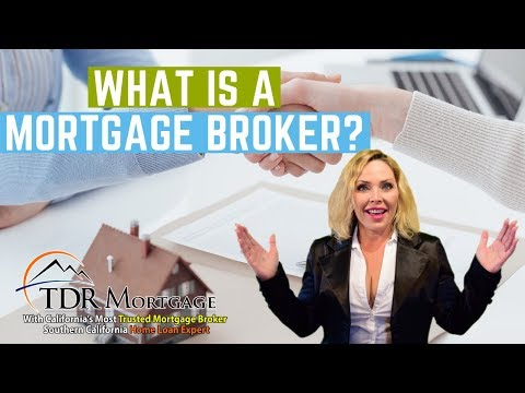 What is a Mortgage Broker | Home Loan CA Fontana Riverside Corona Rancho Cucamonga