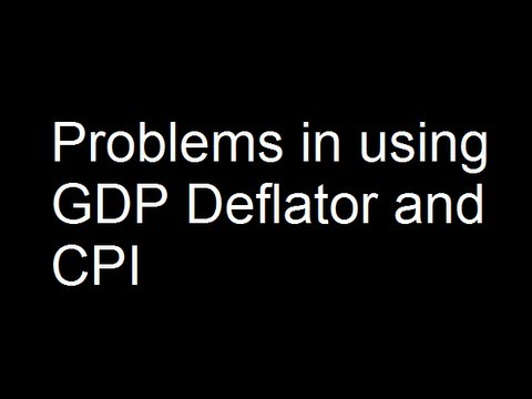 Problems in using GDP Deflator and CPI