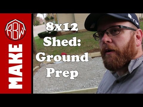 8x12 Shed for $1000: Ground Preparation