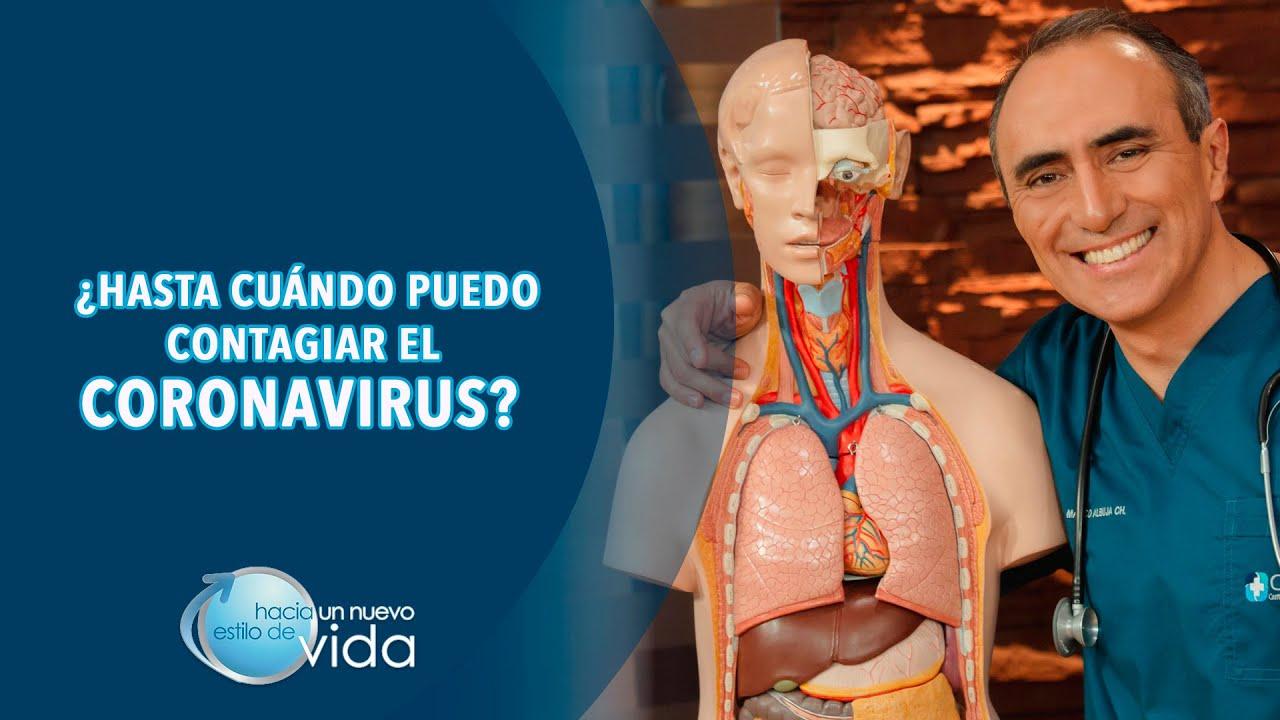 ¿HASTA CUÁNDO PUEDO CONTAGIAR EL CORONAVIRUS? - HACIA UN NUEVO ESTILO DE VIDA