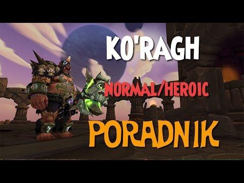 Ko'ragh Normal/Heroic - Poradnik do Highmaul Raid (Warlords of Draenor)