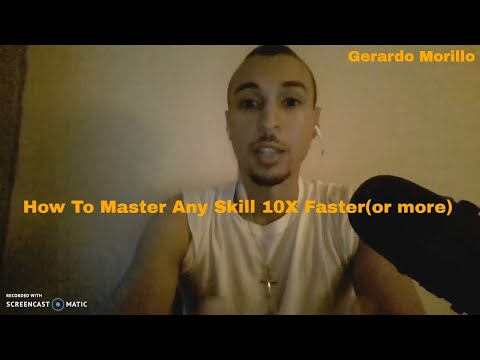 How To Master Any Skill 10X Faster(or more) | Gerardo Morillo
