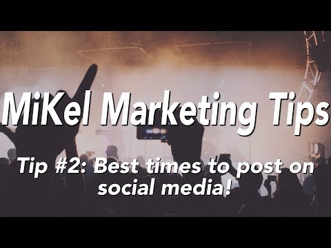 MiKel Tip 2: Best Times to Post on Social Media! (Reaching your Fan Base at the Best Times)