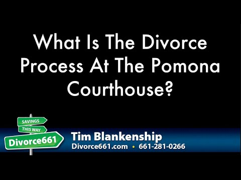 Pomona California Divorce Process | Divorce Process At Pomona CA Courthouse