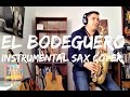 El Bodeguero Instrumental Sax Cover Ramirezsax