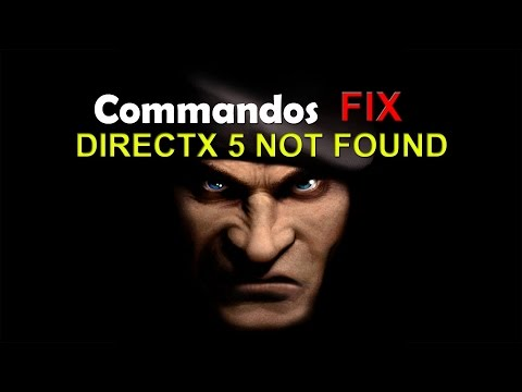 DIRECTX 5 NOT FOUND - Commandos FIX (works only on original CD game)