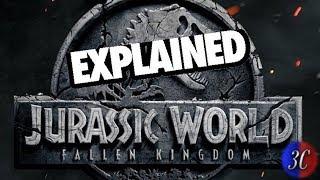 Jurassic World Fallen Kingdom Explained   3c Films