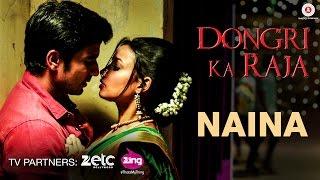 Naina - Dongri Ka Raja | Gashmir Mahajani & Reecha Sinha | Altamash Faridi