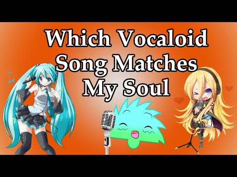 Which Vocaloid Song Matches My Soul - Quiz Time