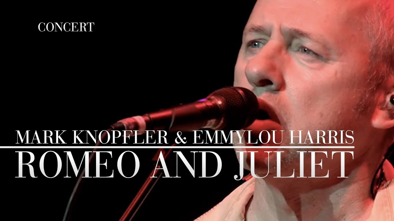 Mark Knopfler & Emmylou Harris - Romeo And Juliet (Real Live Roadrunning | Official Live Video)
