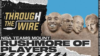 NBA Teams Mount Rushmore of Players | Through The Wire Podcast