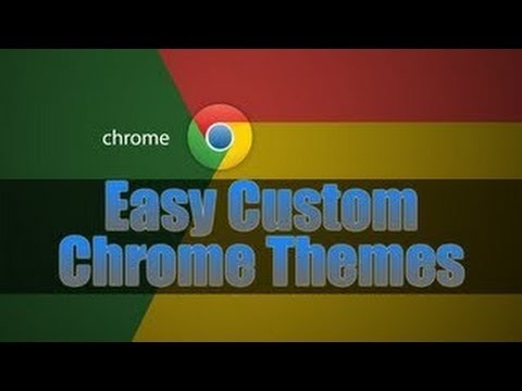How To Create Custom Google Chrome Themes Easily - Updated