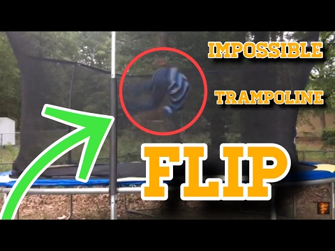 I DID THE IMPOSSIBLE TRAMPOLINE FLIP!