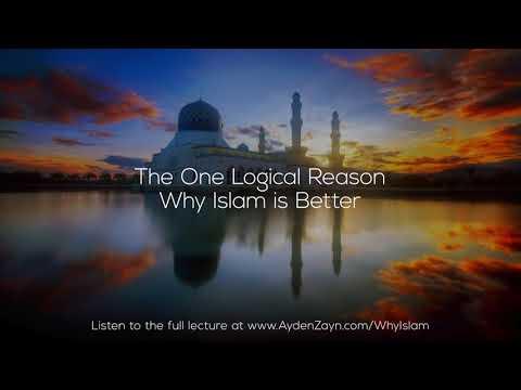 The One Logical Reason Why Islam is Better - Ayden Zayn