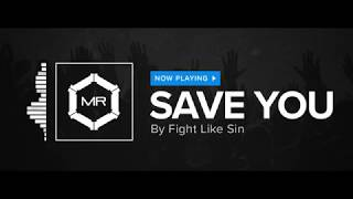 Fight Like Sin - Save You [HD]