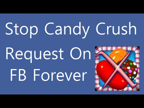 Stop Candy Crush Requests On Facebook Forever In One Minute