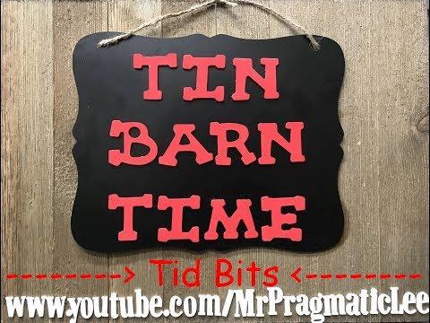 Tin Barn Time Tid Bits # 1