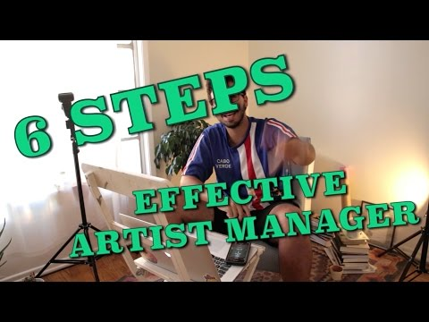 6 STEPS TO BE AN EFFECTIVE ARTIST MANAGER