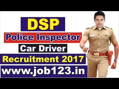 DSP,  Police Inspector,   Car Driver Recruitment 2017