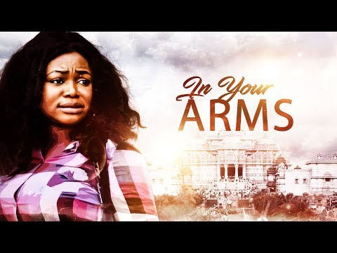 In Your Arms [Part 1] - Latest 2017 Nigerian Nollywood Drama Movie English Full HD  Cover