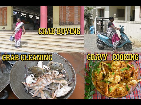 Crab Buying | Crab Cleaning | Crab Gravy Cooking | நண்டு கிரேவி  | Crab Curry Recipe
